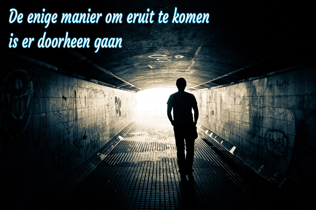 Gelukkig zijn: the only way out is trough