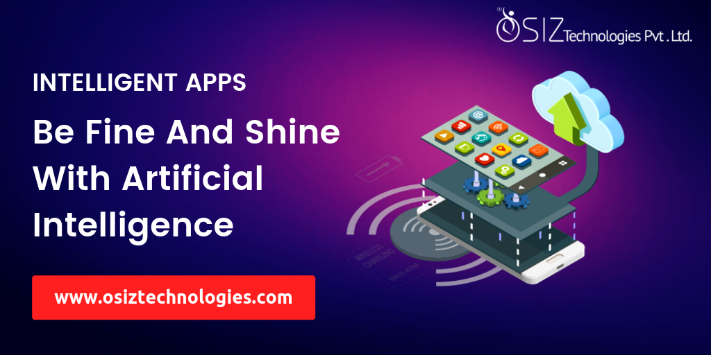 INTELLIGENT APPS - BE FINE AND SHINE WITH ARTIFICIAL INTELLIGENCE