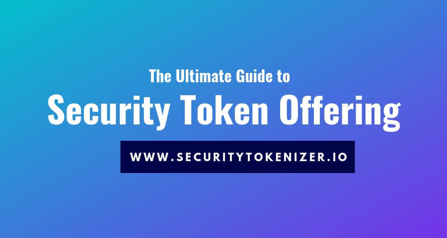 The Ultimate Guide to Security Token Offering