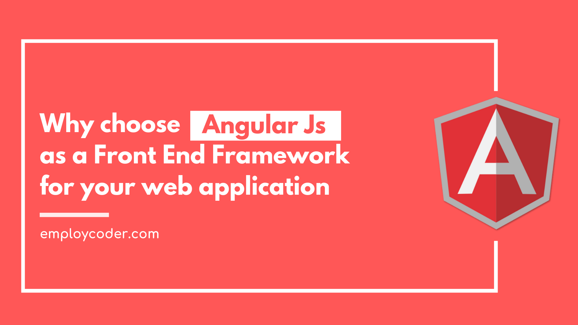 Why to Choose AngularJs as a Front End Framework for Your Web Application