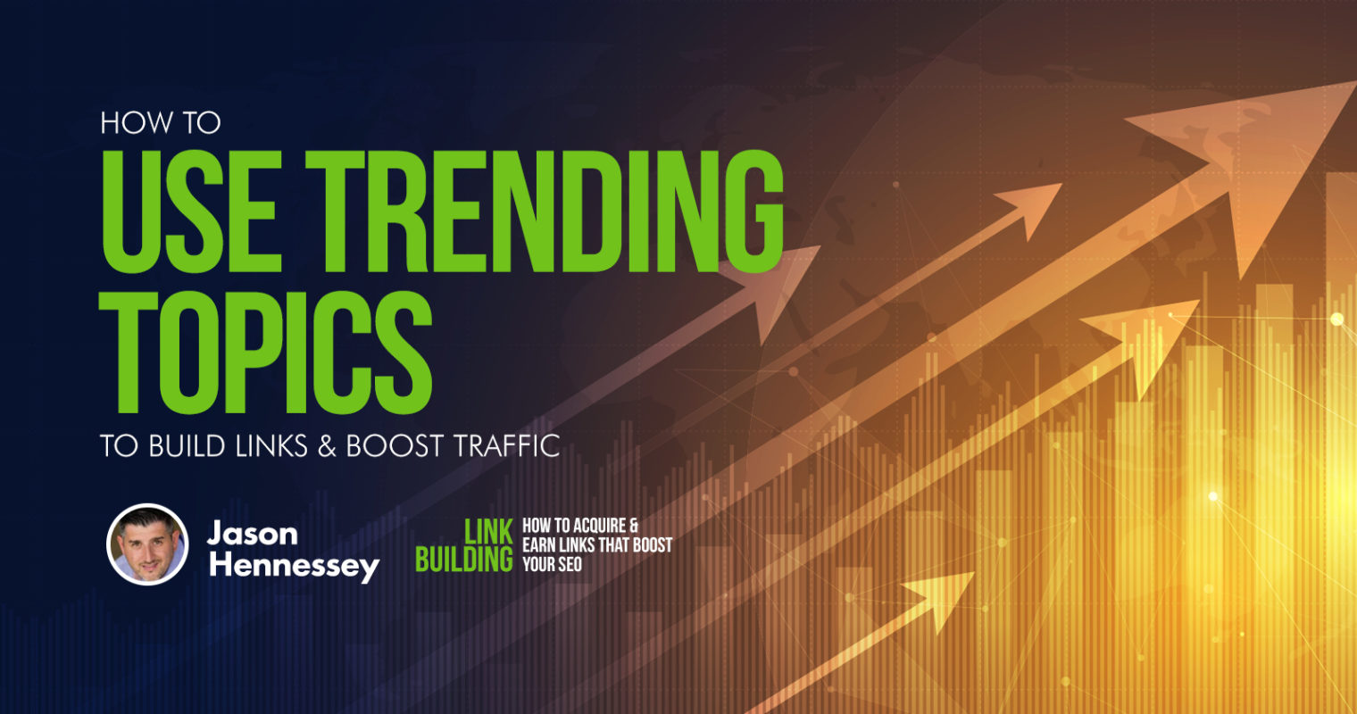 https://res.cloudinary.com/dpyy9uysx/image/upload/v1559020827/seo/how-to-use-trending-topics-to-build-links-boost-traffic.jpg