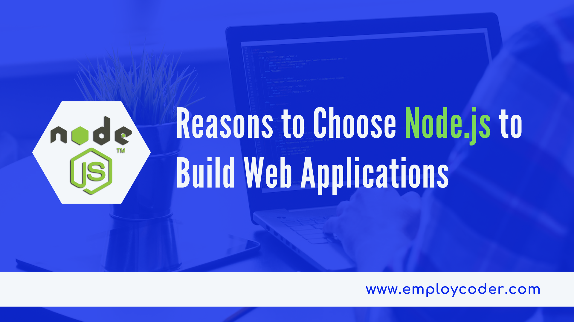Why Node.Js is the Best Choice to Build Web Applications?