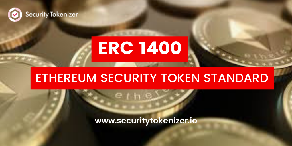 ERC 1400 - Ethereum Security Token Standard