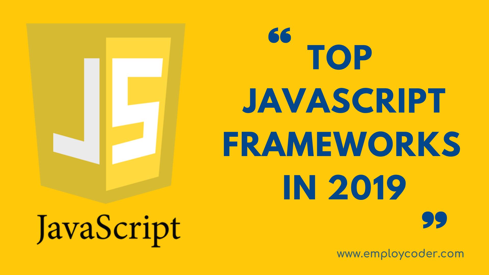 Top JavaScript Frameworks in 2019