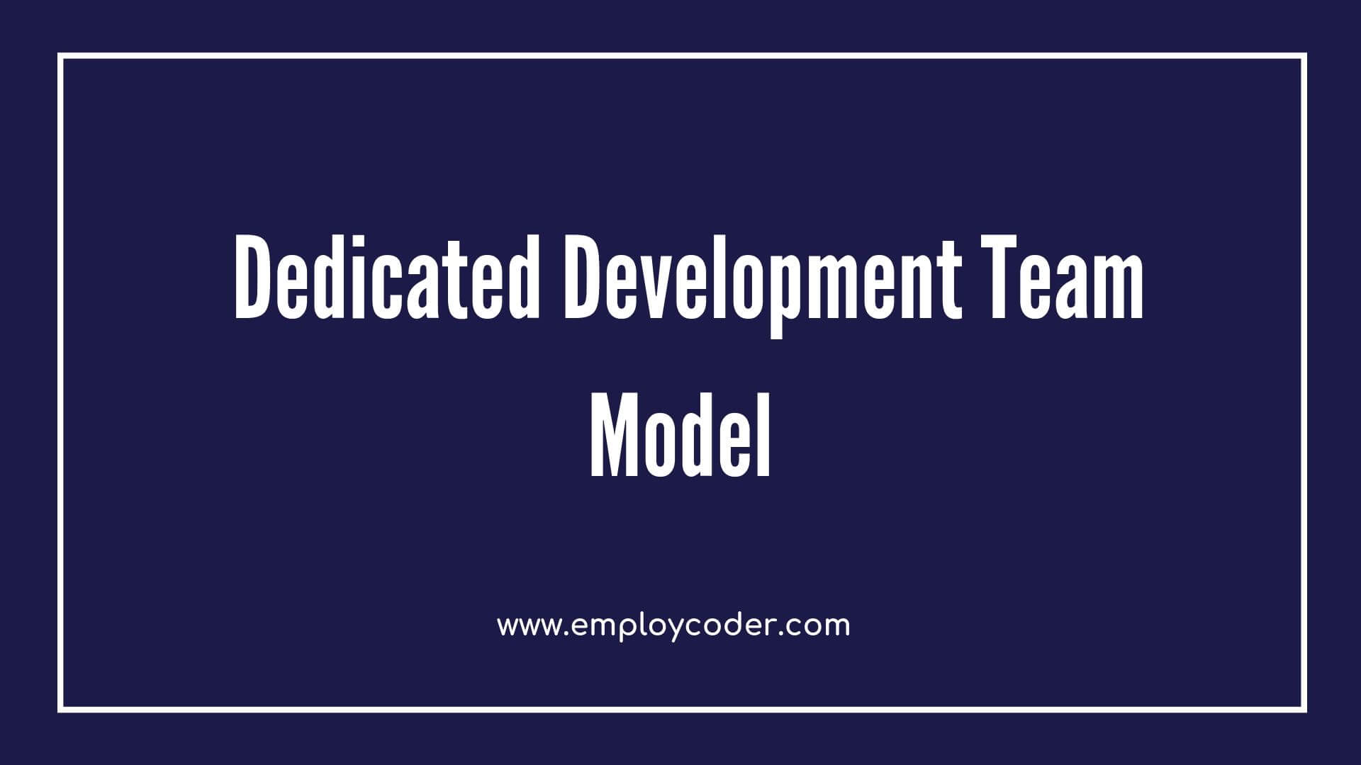 Why Hire Dedicated Development Team for your Project?