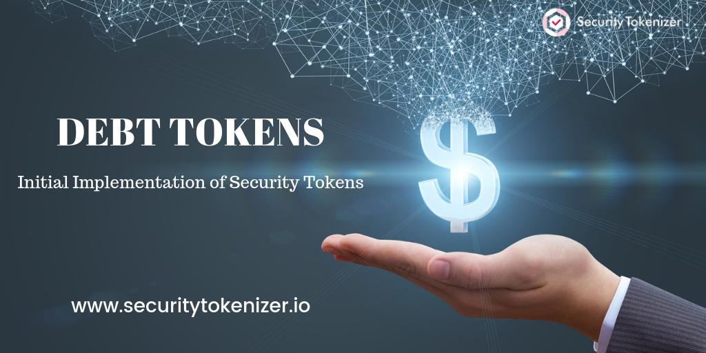 Debt Token - Initial Implementation of Security Tokens
