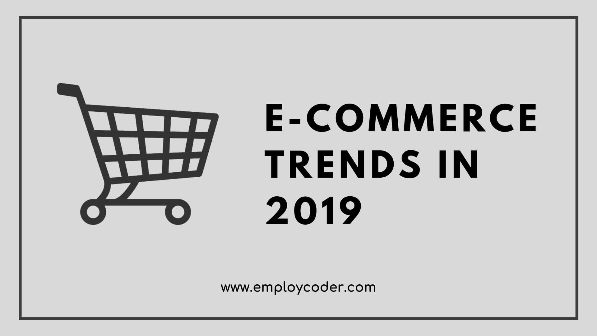 Key Trends in Ecommerce Development in 2019