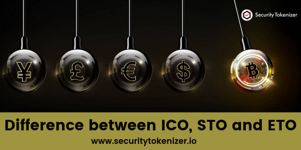 The Difference between ICO, STO and ETO