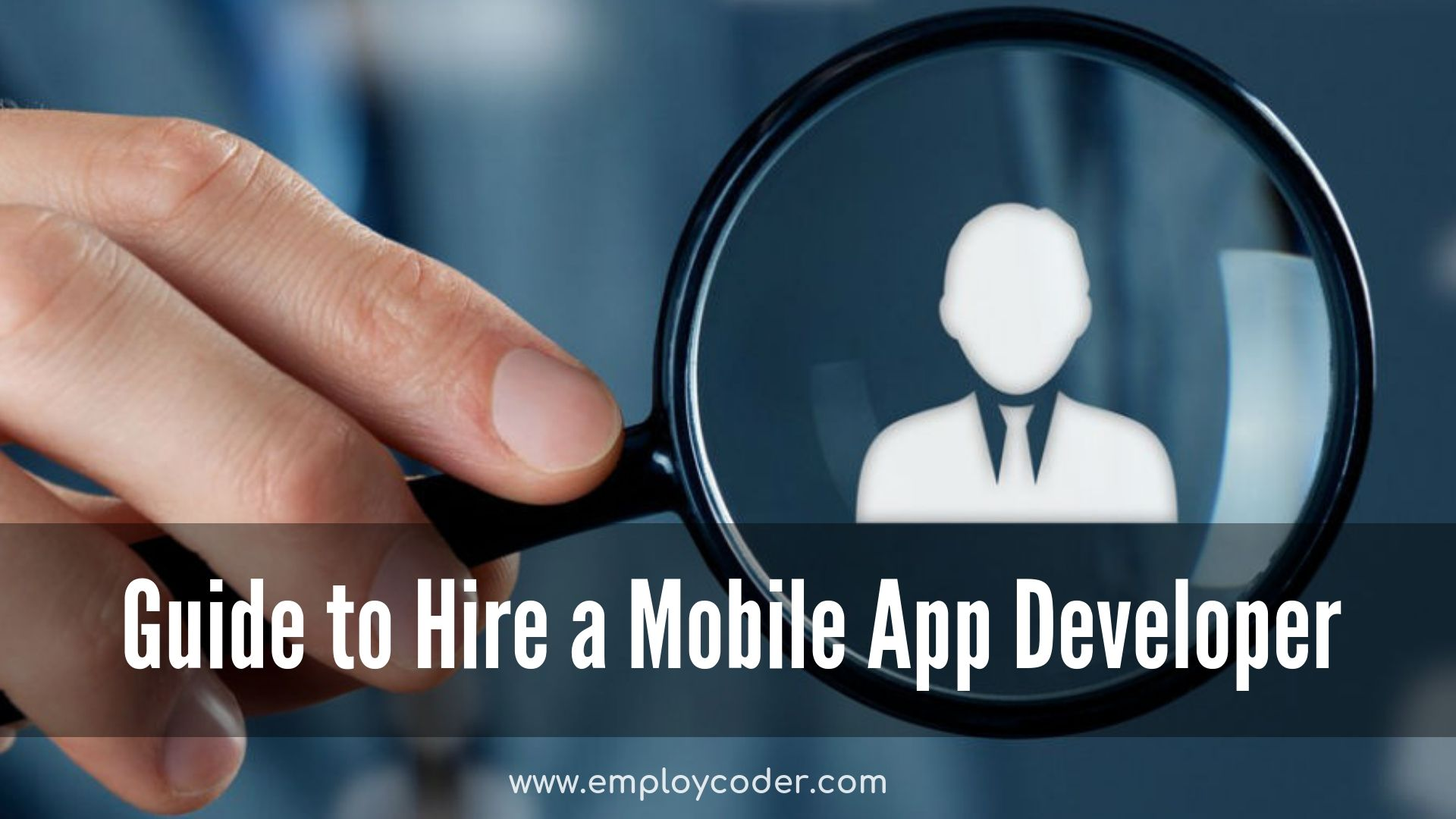 How to Hire a Mobile App Developer ?