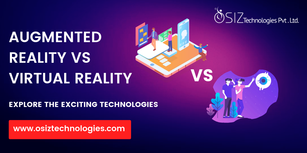 Augmented Reality VS Virtual Reality - Explore the Exciting Technologies