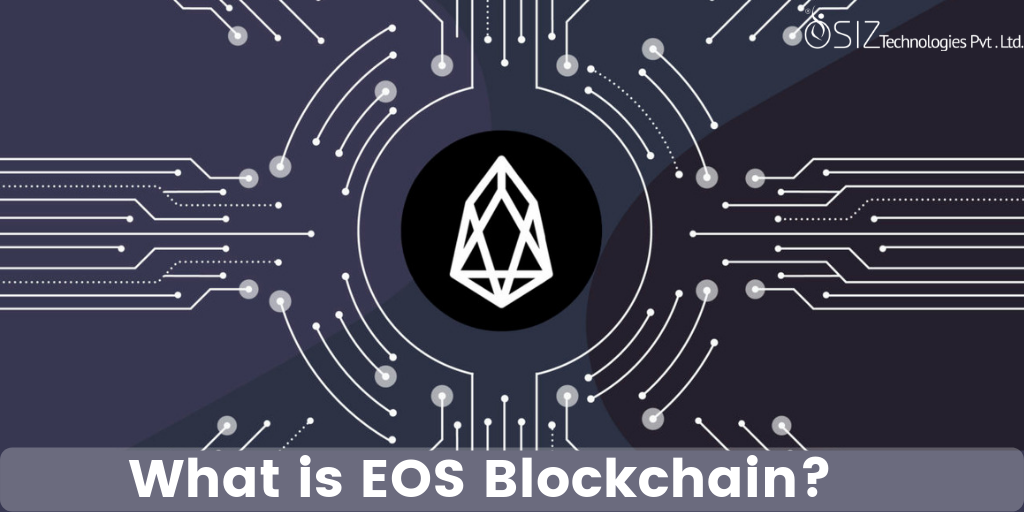 What is EOS Blockchain? A Comprehensive Guide Ever