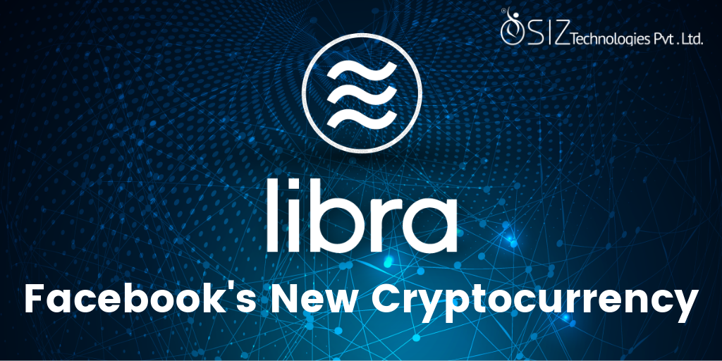 Libra - Facebook's New Cryptocurrency