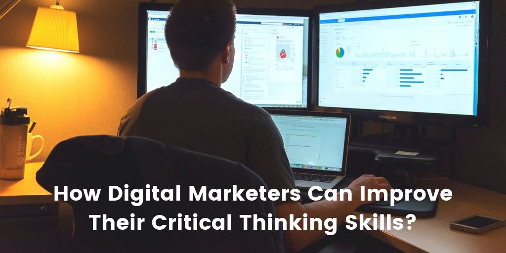 https://res.cloudinary.com/dpyy9uysx/image/upload/v1566030358/seo/How%20Digital%20Marketers%20Can%20Improve%20Their%20Critical%20Thinking%20Skills_.jpg