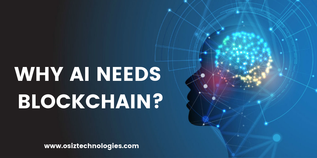 Why does Artificial Intelligence (AI) Needs Blockchain?
