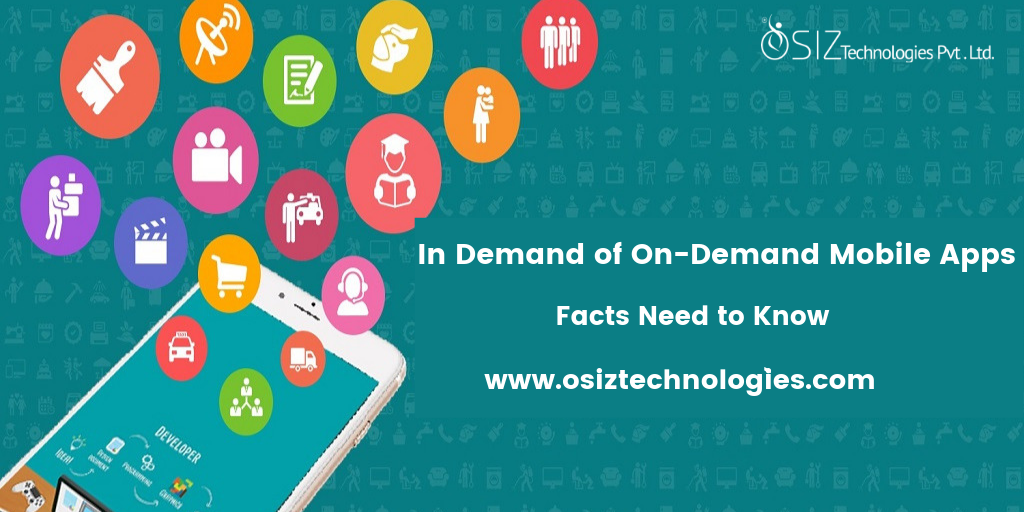 In Demand of On-Demand Mobile Apps - Facts Need to Know