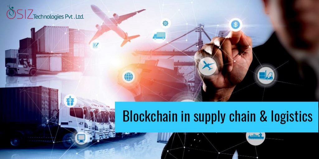 How Blockchain can Transform the Supply Chain and Logistics Industry?