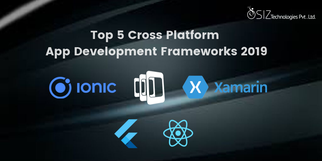 Top Cross Platform App Development Frameworks in 2019