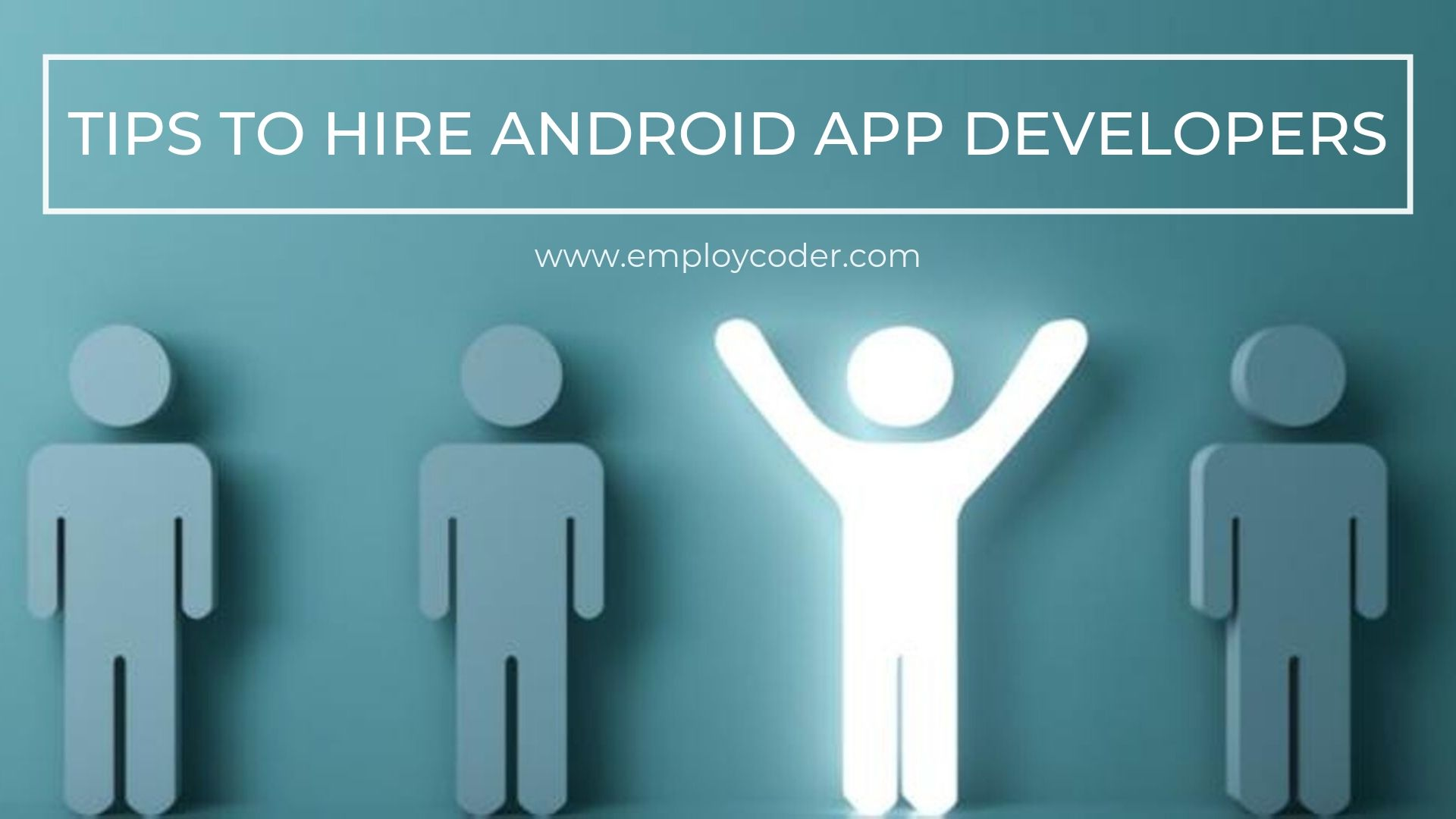 Tips to Hire Android App Developers