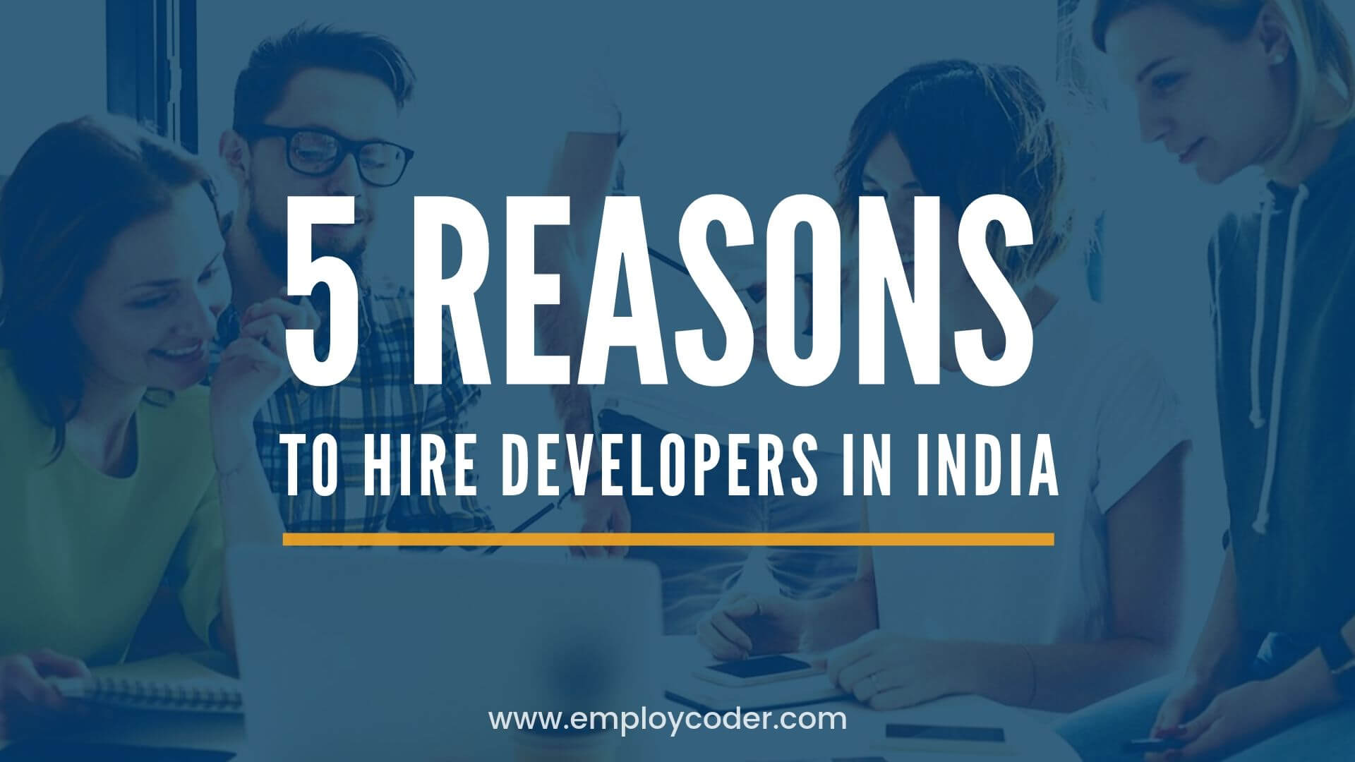 5 Reasons to Hire Developers in India