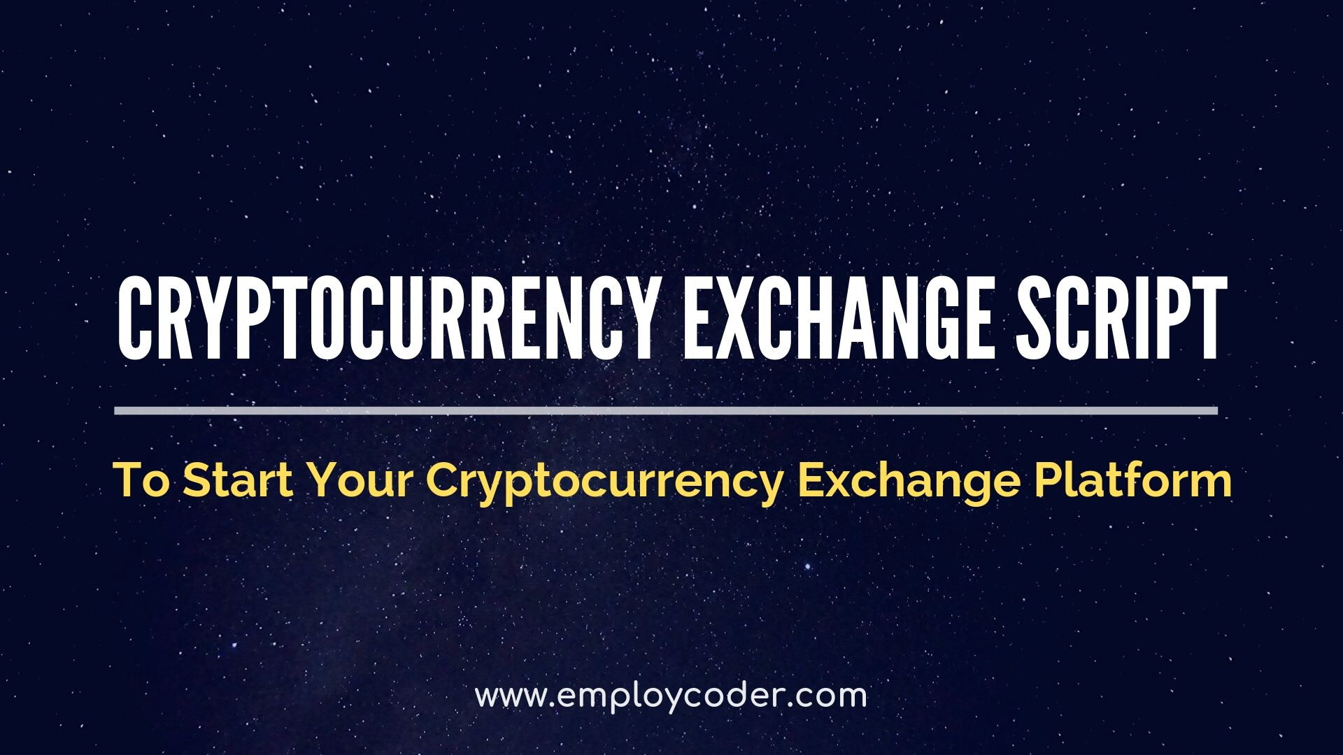 Start a Cryptocurrency Exchange Platform with Cryptocurrency Exchange Script