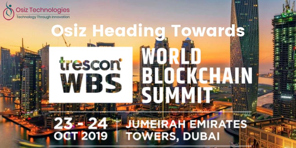 Osiz Heading Towards World Blockchain Summit 2019 in Dubai