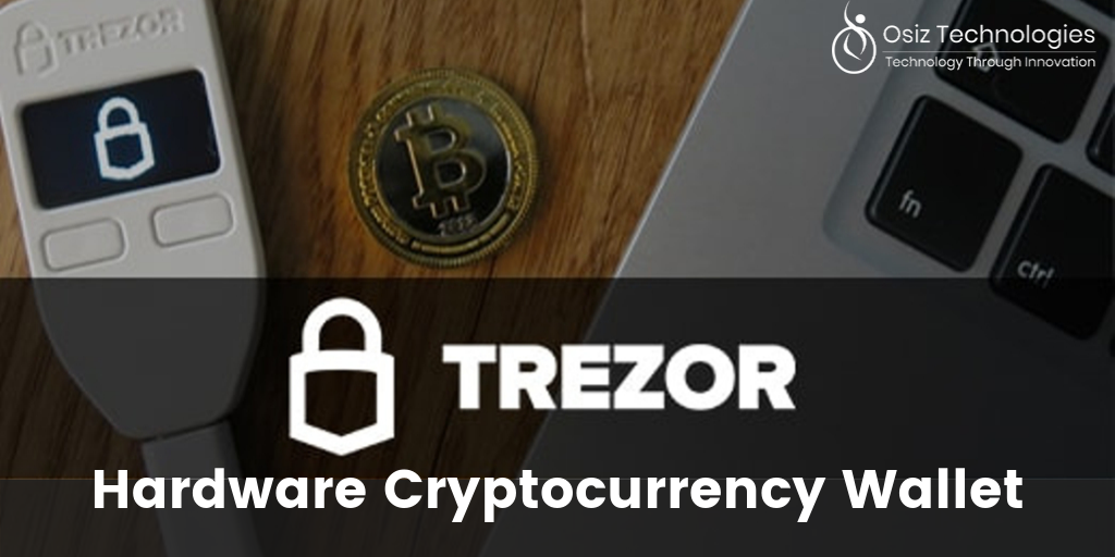 What is Trezor Hardware Cryptocurrency Wallet? A Comprehensive Guide Ever