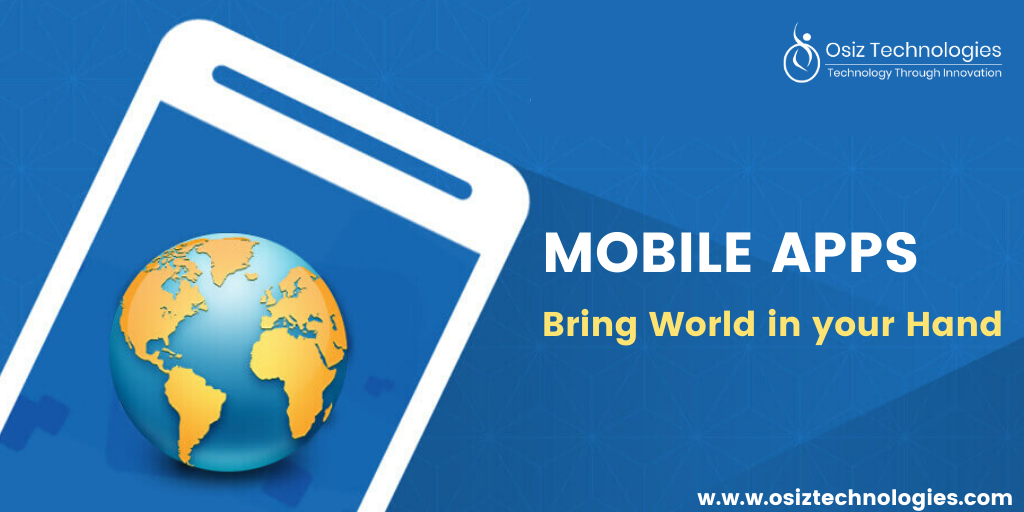 Mobile Apps - Bring World in your Hand