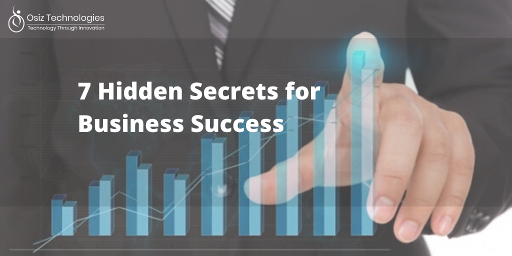 7 Hidden Secrets To Achieve Success In Business