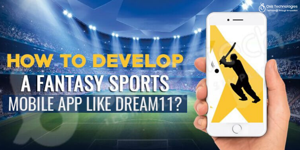 How to Develop a Fantasy Sports Website & Mobile App like Dream11?