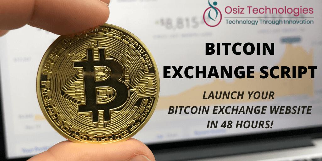 Bitcoin Exchange Script - Launch Your Bitcoin Exchange Website in 48 Hours!