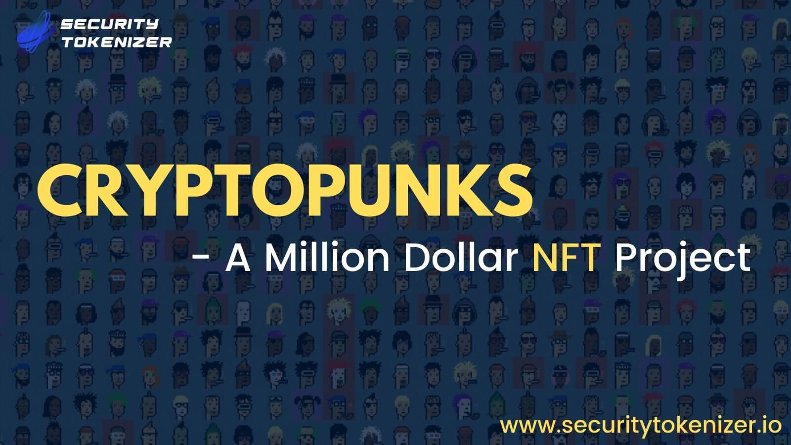 What are CryptoPunks? - A Guide To Million Dollar Worth NFT Project on Ethereum