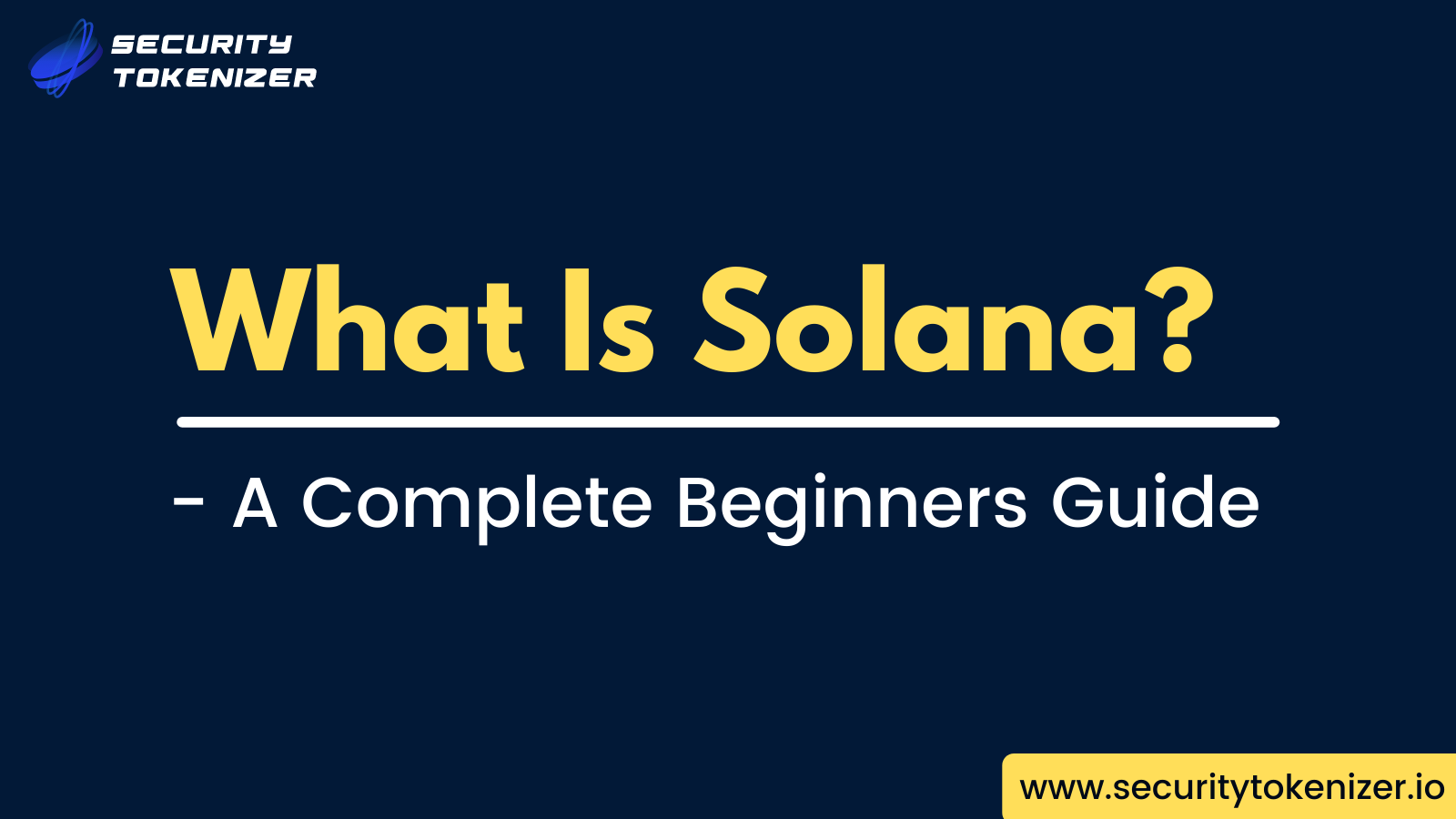 What Is Solana (SOL)? : A Complete Beginners Guide