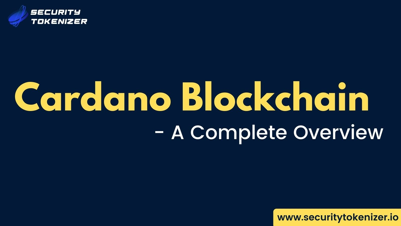 What Is Cardano (ADA) Blockchain - A Complete Guide