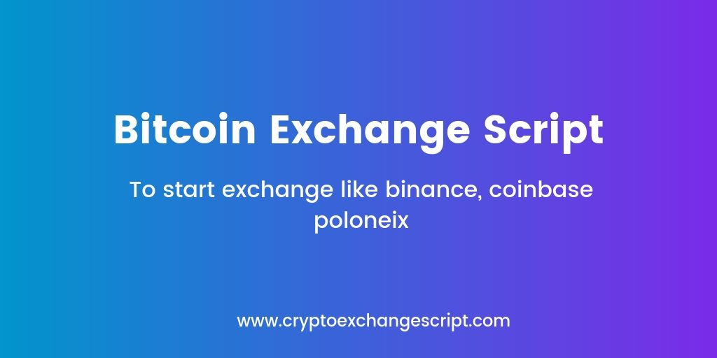 Bitcoin Exchange Script for Bitcoin Entrepreneurs