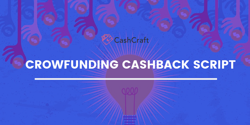Start your own Crowdfunding Cashback Business