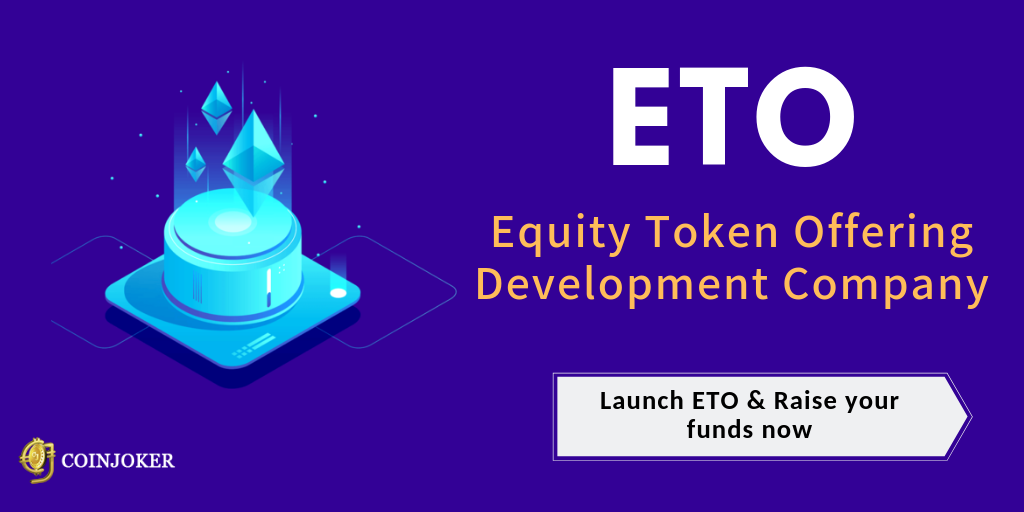 Equity Token Offering(ETO): Launch your Equity Token easily