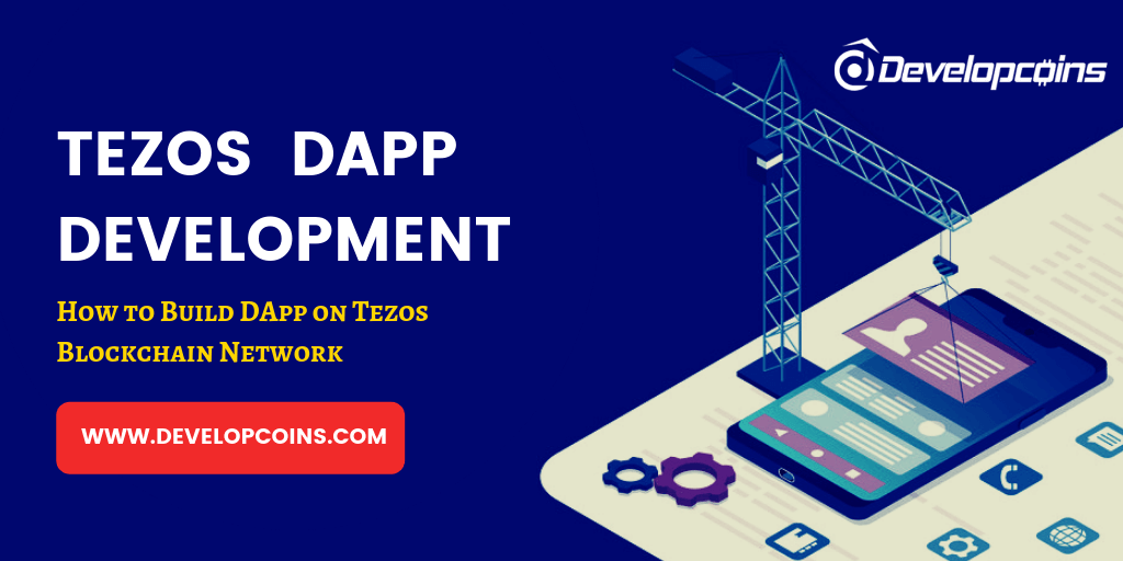 Tezos DApp Development Company | How To Build Your Tezos Dapp?