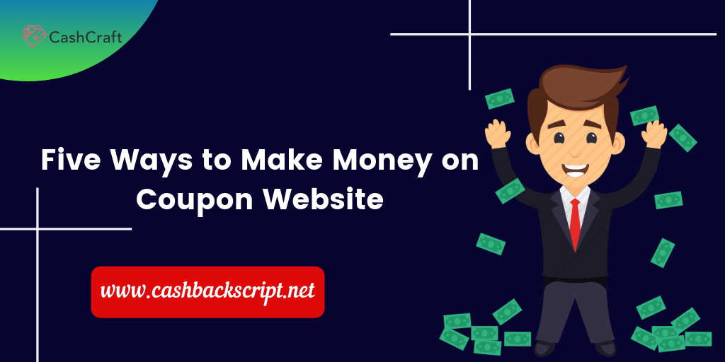 How do Coupon Websites Make Money?