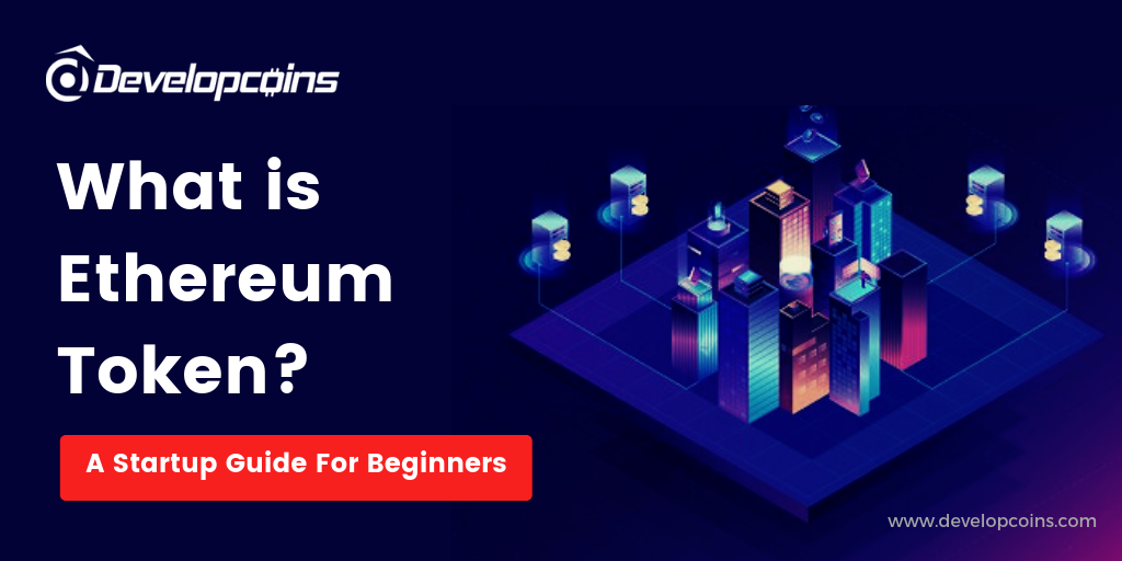 What is Ethereum Token? - A Step-by-Step Guide For Beginners