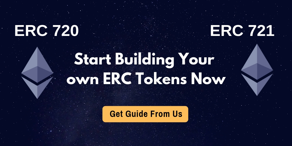 Start Building Your Own ERC720/721 Token Creation