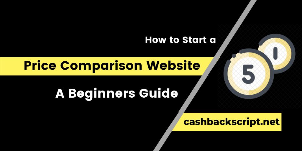 How to Start a Price Comparison Website with Price Comparison Script