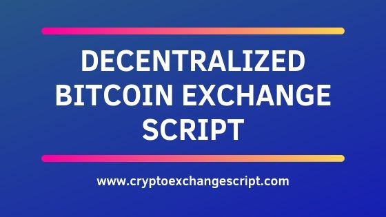 https://res.cloudinary.com/dq68pjcwe/image/upload/v1562849595/coinjoker/Decentralized%20Bitcoin%20Exchange%20Script.jpg