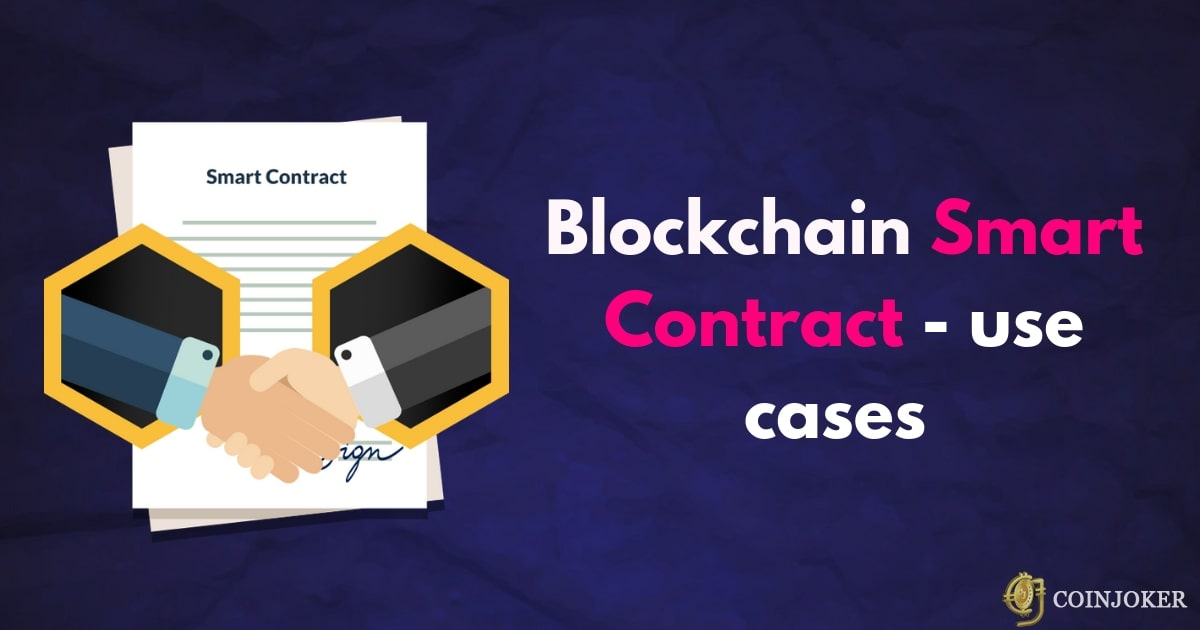 Blockchain smart contracts use-cases & Real Life examples