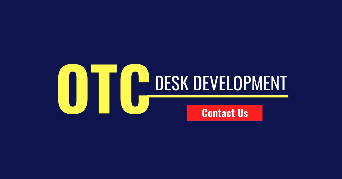 How to setting up an OTC desk OTC Desk Development