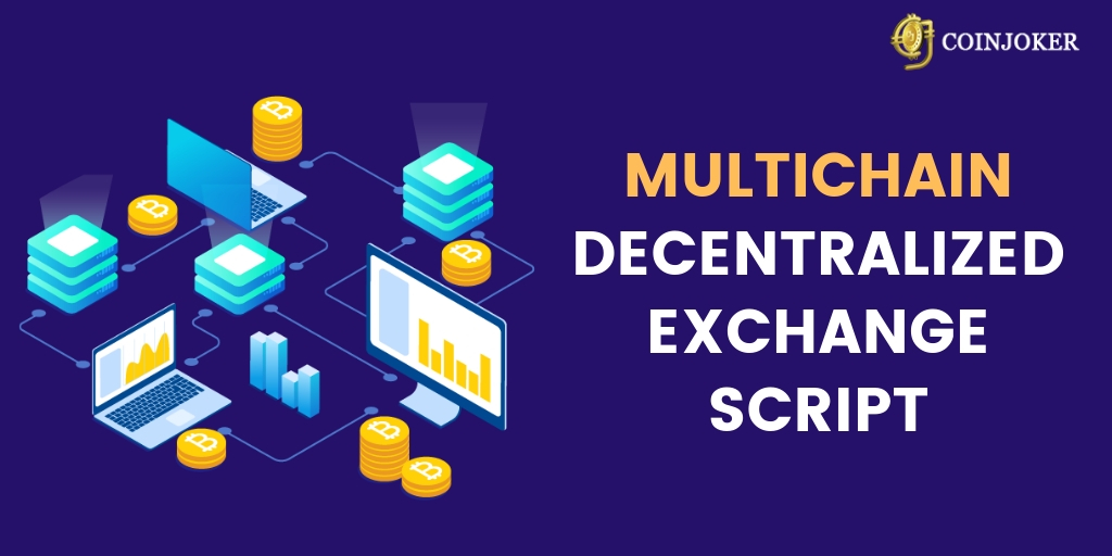 Multichain Decentralized Exchange Script