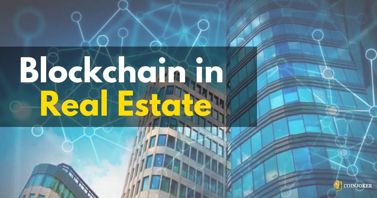 Blockchain Solutions for Real Estate