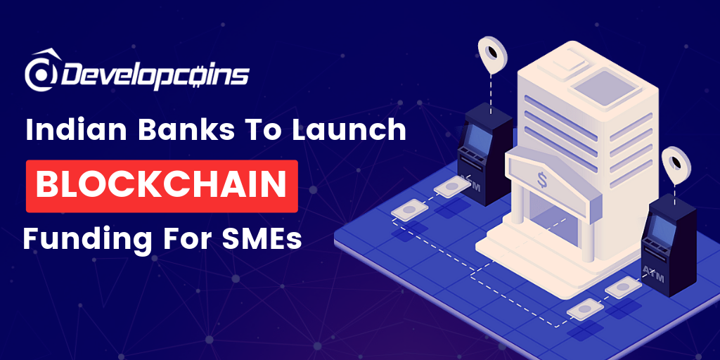 Indian Banks To Launch Blockchain Funding for SMEs