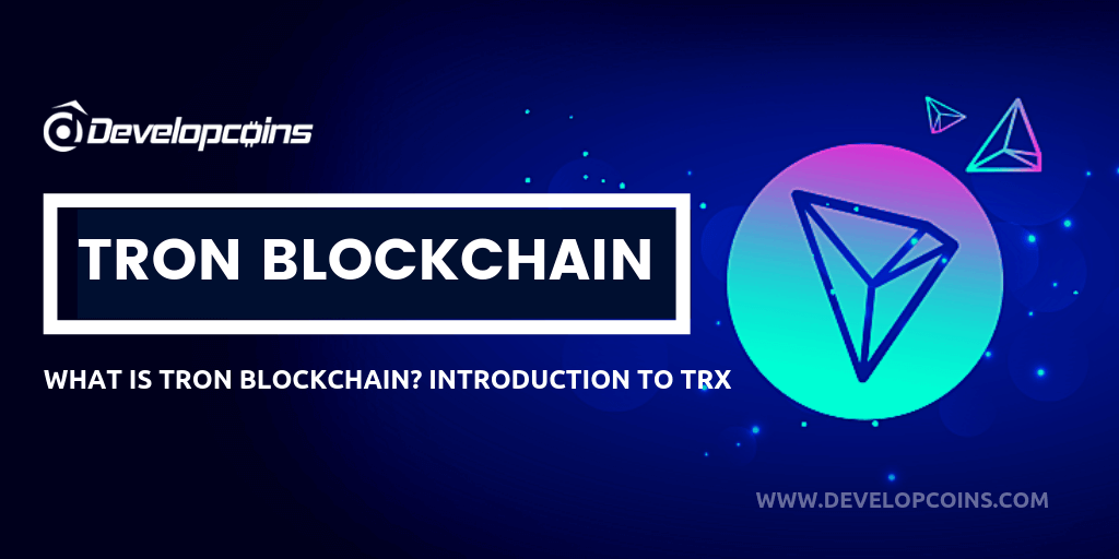 What is Tron Blockchain? Introduction to TRX !