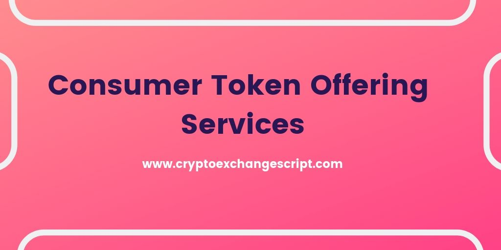Consumer Token Offering (CTO) Development Company