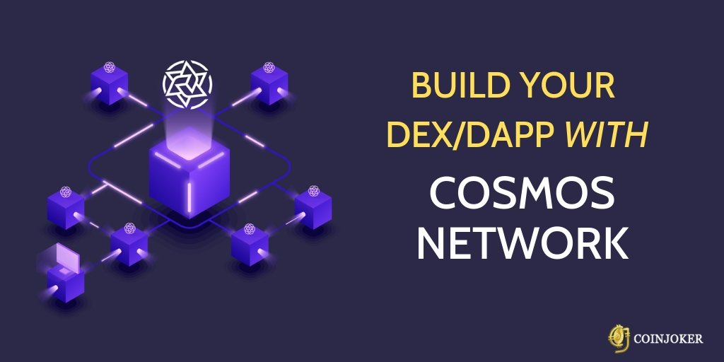 Build Your Own DAPP/DEX with Cosmos Network Blockchain